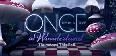 S�ries 2013 ABC : trailer Once Upon a Time in Wonderland...